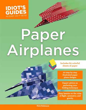 idiots guide paper airplanes